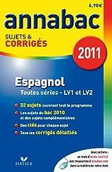 Annabac 2011 Espagnol toutes séries LV1 et LV2 sujets et corrigés