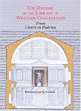 The history of the library in western Civilization : The roman world - from cicero to Hadrian, Staikos, Konstantinos, 1584561513