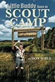Little Buddy Goes to Scout Camp, Don Wible, 1483614085