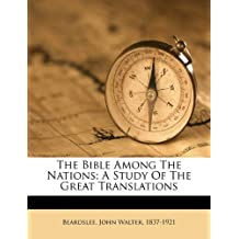 The Bible Among the Nations; A Study of the Great Translations