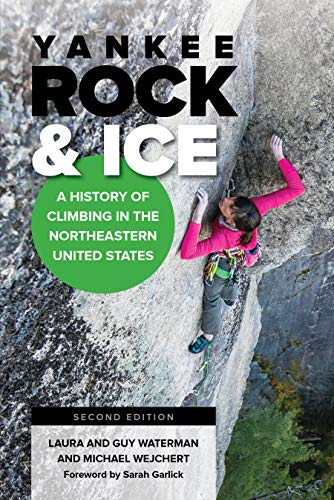 Ice Rock Climbing - Yankee Rock & Ice: A History of Climbing in the Northeastern United States
