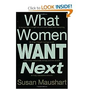 What Women Want Next Susan Maushart
