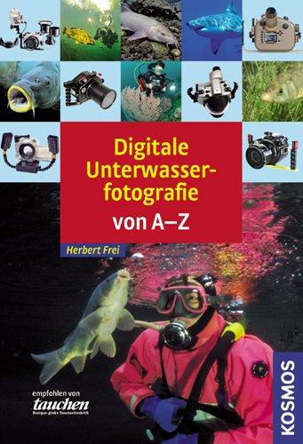Digitale Unterwasserfotografie von A-Z