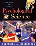 The Psychological Science, Michael S. Gazzaniga and Todd F. Heatherton, 0393975878