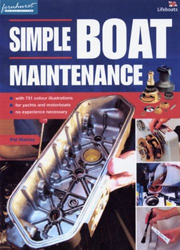 Simple Boat Maintenance: The Tricks of the Trade for Sail and Power