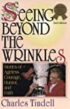 Seeing Beyond the Wrinkles, Charles Tindell, 1882349040