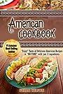 AMERICAN COOKBOOK: Enjoy Taste of Scrumptious American Recipes