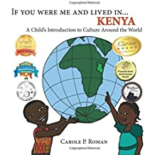 If You Were Me and Lived in ...Kenya: A Child's Introduction to Cultures around the World (Volume 5)