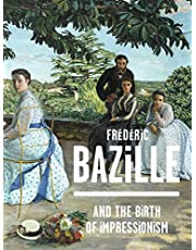 Frederic Bazille and the Birth of Impressionism