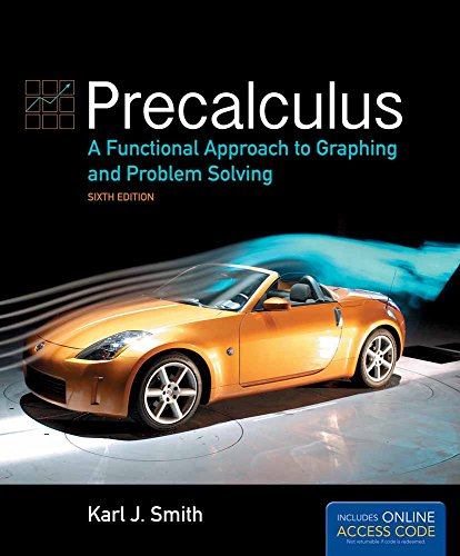 Precalculus: A Functional Approach to Graphing and Problem Solving (The Jones & Bartlett Learning Series in Mathematics)