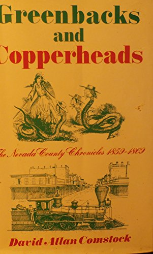Greenbacks and Copperheads, 1859-1869 (Neveda County Chronicles)