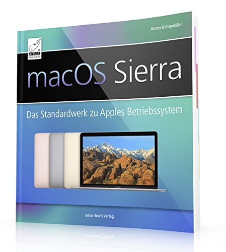 macOS Sierra+ High Sierra: Das Standardwerk zu Apples Betriebssystem (perfekt für Windows-Umsteiger/-Einsteiger, die alle Feinheiten von macOS nutzen ... für iMac, MacBook / Pro, mac mini und Mac Pro Taschenbuch – 6. Oktober 2016 Anton Ochsenkühn amac-buch