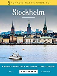 Nomadic Matt's Guide to Stockholm: The Budget Guide from the Budget Travel Expert