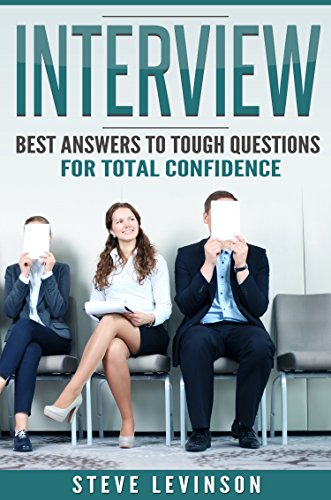 Interview: Best Answers To Tough Questions For Total Confidence (BONUS: 1  Free Coaching