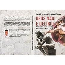 Deus não é delírio: A Analogia como Chave na Harmonia entre Fé e Razão (Portuguese Edition)