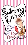img - for SPLITTING HAIRS : The Bald Truth about Bad Hair days book / textbook / text book