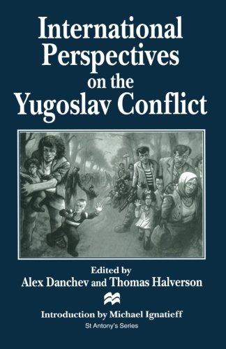 International Perspectives on the Yugoslav Conflict (St Antony's)