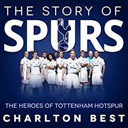 Amazon.com: The Story of Spurs:The Heroes of Tottenham
