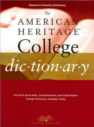 ByEditors of the American Heritage Dictionaries The American Heritage College Dictionary, Fourth Edition(text only)4th (Fourth) edition[Hardcover]2010 (The American Heritage College Dictionary Fourth Edition)