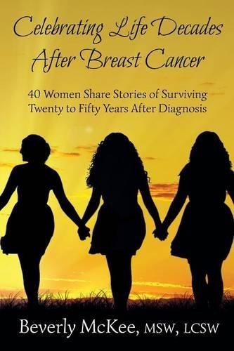 Download Celebrating Life Decades After Breast Cancer pdf