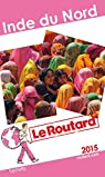 Guide du Routard Inde du Nord 2015 par Guide du Routard
