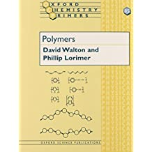 Polymers (Oxford Chemistry Primers) by David J. Walton J. Phillip Lorimer(2001-05-10)