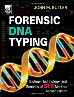 Forensic DNA Typing, Second Edition: Biology, Technology, and ...