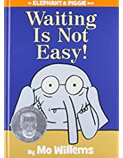 Waiting is Not Easy!: An Elephant & Piggie Book