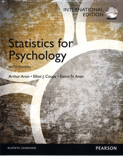 Statistics for Psychology by Aron PH.D., Arthur, Aron Ph.D., Elaine N., Coups Ph.D., Elli (2012) Paperback