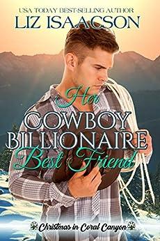 Her Cowboy Billionaire Best Friend: A Whittaker Brothers Novel