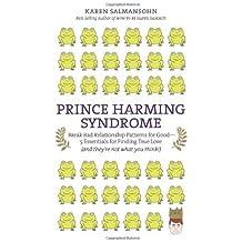 By Karen Salmansohn Prince Harming Syndrome: Break Bad Relationship Patterns for Goodƒ??5 Essentials for Finding True Lo (1ST)