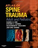 img - for Atlas of Spine Trauma with CD-ROM: Adult & Pediatric, 1e book / textbook / text book