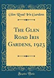 Amazon / Forgotten Books: The Glen Road Iris Gardens, 1923 Classic Reprint (Glen Road Iris Gardens)
