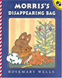 Morris's Disappearing Bag, Rosemary Wells, 0613442369