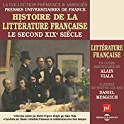 Le second XIXe siecle (Histoire de la littérature française 6) | Alain Viala