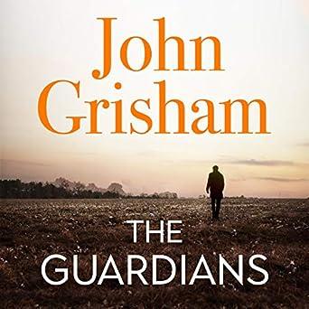 The Guardians (Audio Download): Amazon.co.uk: John Grisham, Hodder & Stoughton: Books