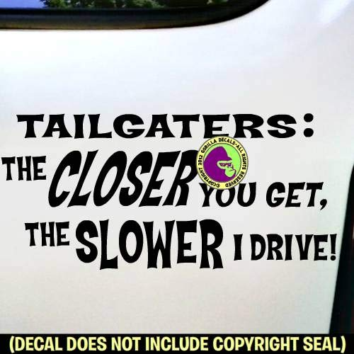 The CLOSER you get the SLOWER I drive Turtle Decal Vinyl Car Sticker WHITE!