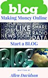 Making Money Online: Start a BLOG (Make Money Online Book 1) Review