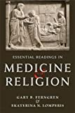 Essential Readings in Medicine and Religion