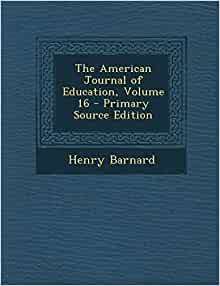 The American Journal of Education, Volume 16: Henry
