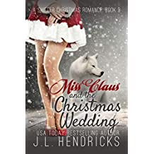 Miss Claus and the Christmas Wedding (A Shifter Christmas Romance Book 3)