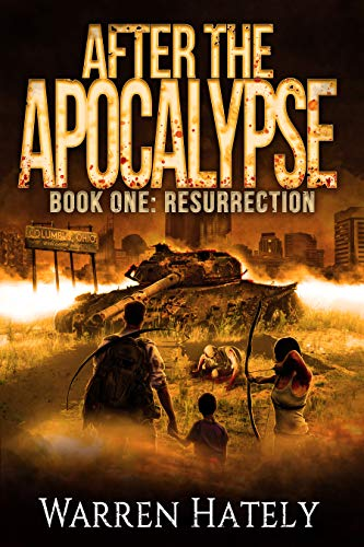 After the Apocalypse Book 1 Resurrection: a zombie apocalypse political action thriller by [Hately, Warren]