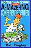 img - for Norman the Nephite and the A-maze-ing conference center book / textbook / text book