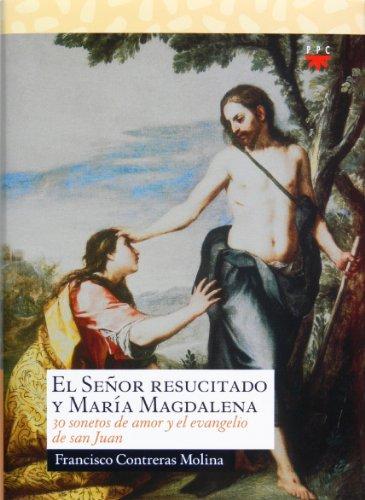 El Señor Resucitado y María Magdalena (eBook-ePub): Treinta sonetos de amor y el evangelio de San Juan (Sauce) (Spanish Edition) (El Evangelio De Maria Magdalena)