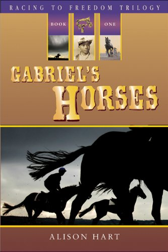 Gabriel's Horses (Racing to Freedom) (Racing to Freedom Trilogy, Book One)