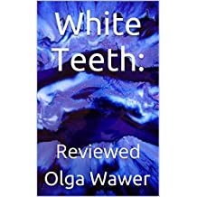 White Teeth: Reviewed (Writing 150)