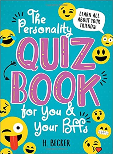 The Personality Quiz Book for You and Your BFFs: Learn all