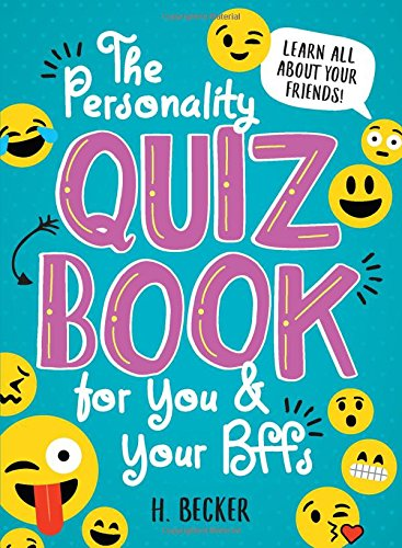 The Personality Quiz Book for You and Your BFFs: Learn all about your friends! (Best Quiz Questions With Answers)