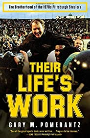 Their Life's Work: The Brotherhood of the 1970s Pittsburgh Stee