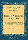 Amazon / Forgotten Books: Dreer s Wholesale Price List Bulbs, Hyacinths, Tulips, Narcissus, Jonquils, Liliums, Freesias, Etc., Etc. Plants, Palms, Ferns, Araucarias, . Seeds, Fertilizers, Tools, Etc., Etc., (Henry A Dreer)